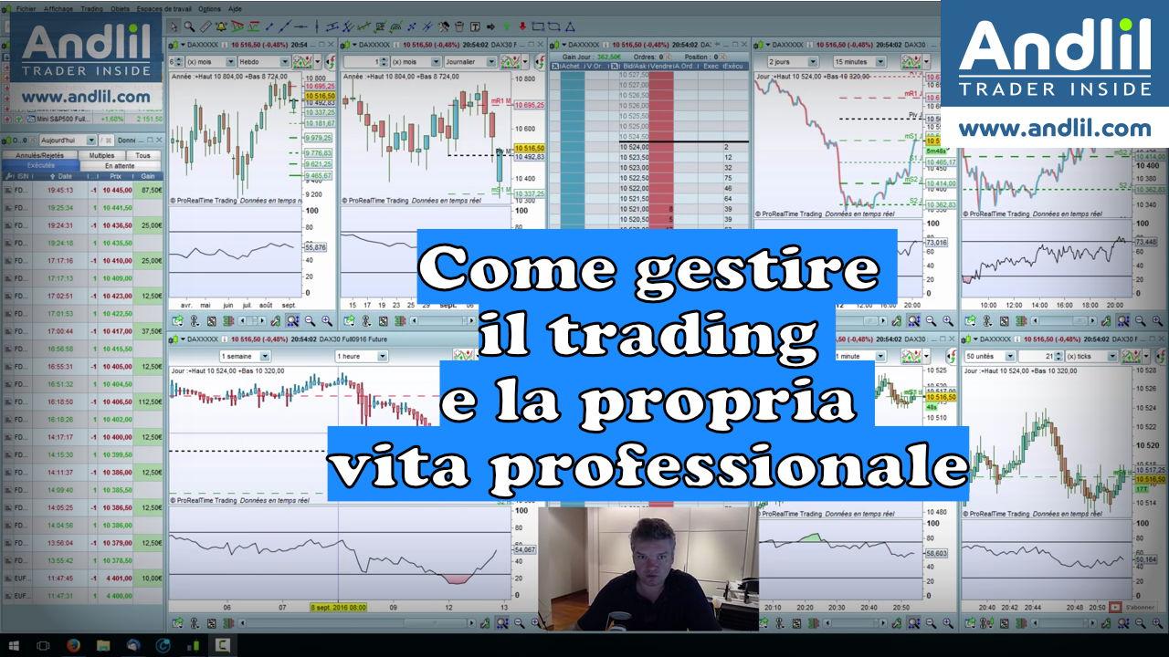 Come gestire il trading e la propria vita professionale